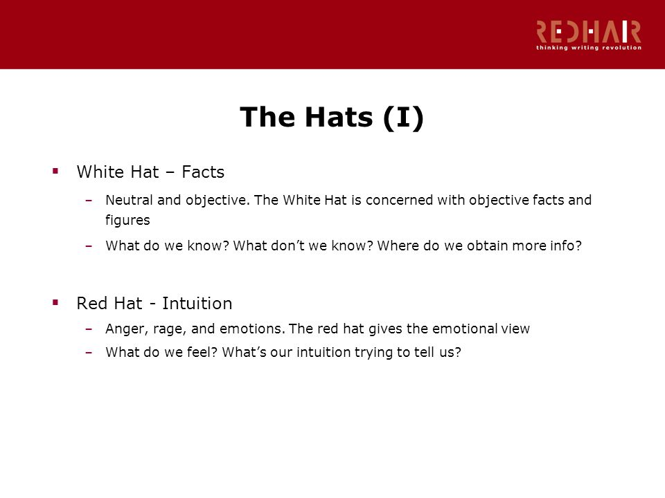 The Hats (I)  White Hat – Facts –Neutral and objective.