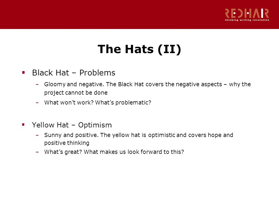The Hats (II)  Black Hat – Problems –Gloomy and negative.