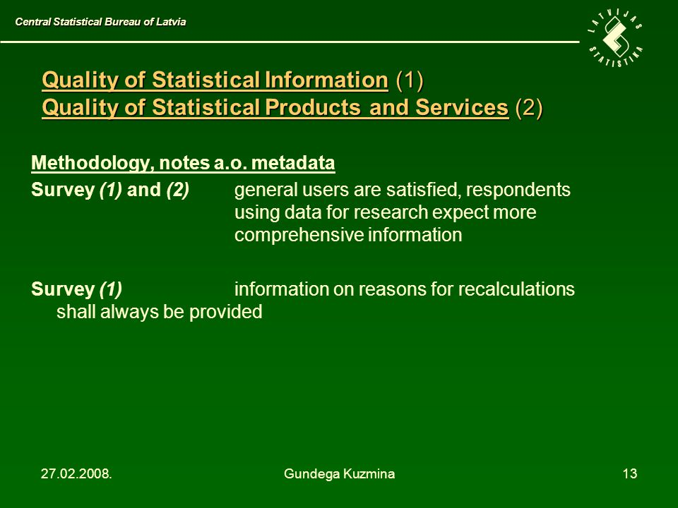 27.02.2008.Gundega Kuzmina13 Methodology, notes a.o.