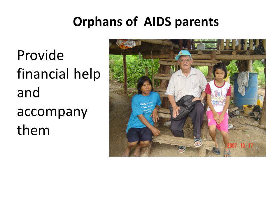 Orphans of AIDS parents Provide financial help and accompany them