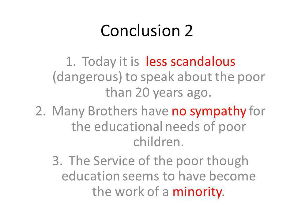 Conclusion 2 1.Today it is less scandalous (dangerous) to speak about the poor than 20 years ago.