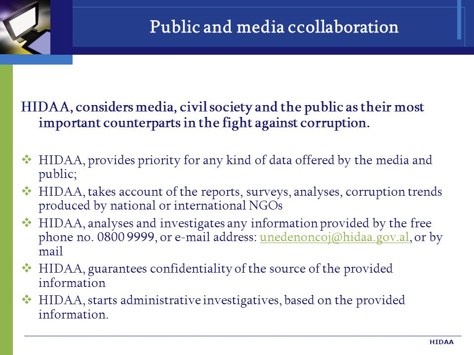 HIDAA Public and media ccollaboration HIDAA, considers media, civil society and the public as their most important counterparts in the fight against corruption.
