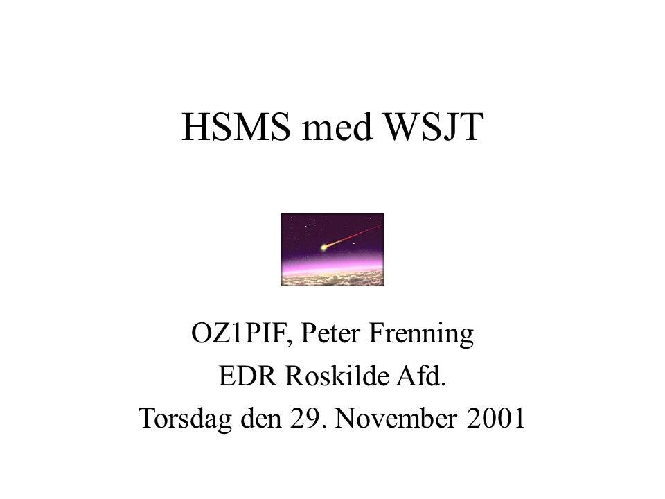 HSMS med WSJT OZ1PIF, Peter Frenning EDR Roskilde Afd. Torsdag den 29. November 2001