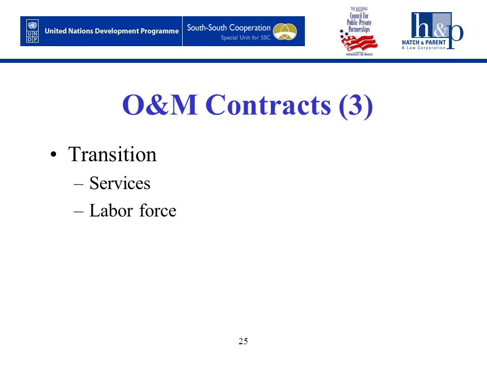 25 O&M Contracts (3) Transition –Services –Labor force