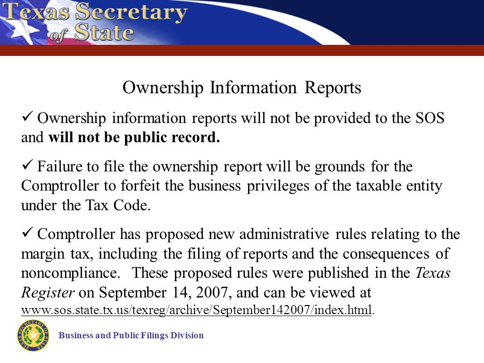 Business and Public Filings Division Ownership Information Reports Ownership information reports will not be provided to the SOS and will not be public record.