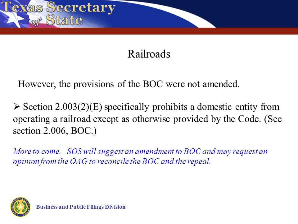 Business and Public Filings Division Railroads However, the provisions of the BOC were not amended.