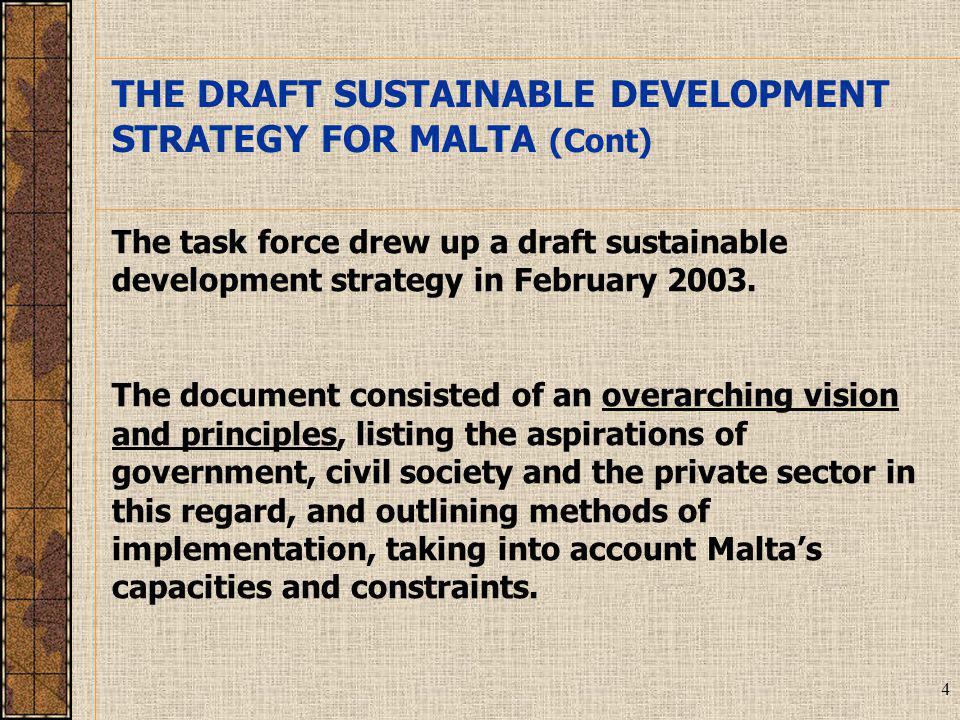 25 SUMMARY OF FEEDBACK FROM CONSULTATION WITH MAJOR GROUPS (cont) Regarding the text: The draft strategy was considered to be very comprehensive and covers all aspects of sustainable development Most major groups, as expected, wanted more importance to be assigned to those major groups The regional characteristics, particularly Gozo, were not given enough importance in the strategy