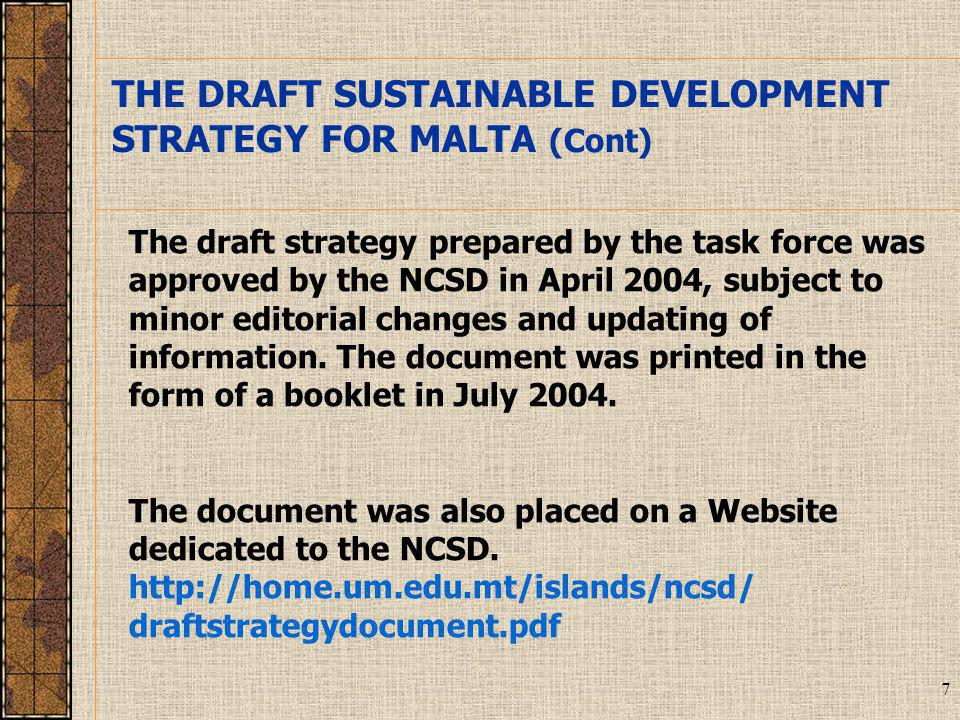 18 Each meeting had one rapporteur to produce a report on the proceedings of the meeting and to propose revisions of the draft sustainable development strategy document, based on the suggestions by the participants at the meeting.