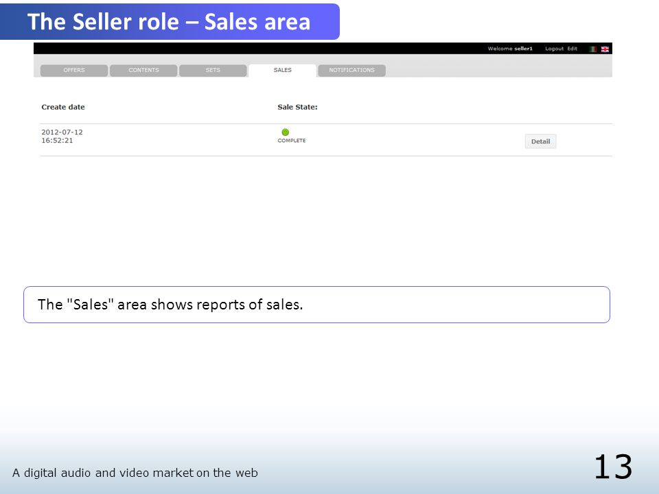 13 The Seller role – Sales area The Sales area shows reports of sales.