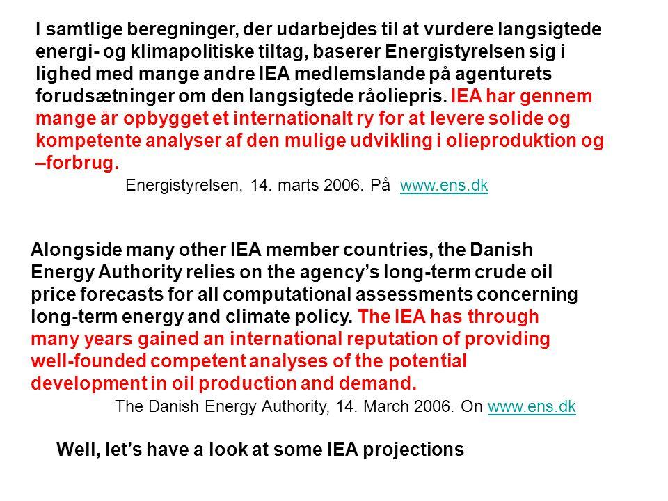I samtlige beregninger, der udarbejdes til at vurdere langsigtede energi- og klimapolitiske tiltag, baserer Energistyrelsen sig i lighed med mange andre IEA medlemslande på agenturets forudsætninger om den langsigtede råoliepris.