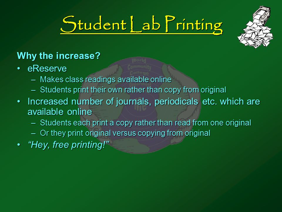 Student Lab Printing Why the increase.