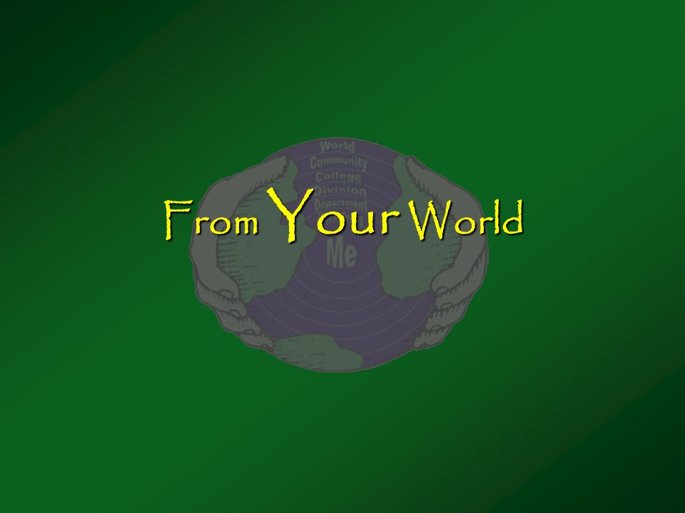 From Your World