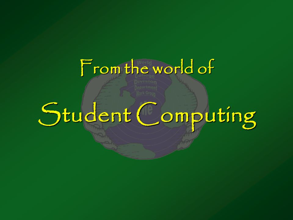 From the world of Student Computing