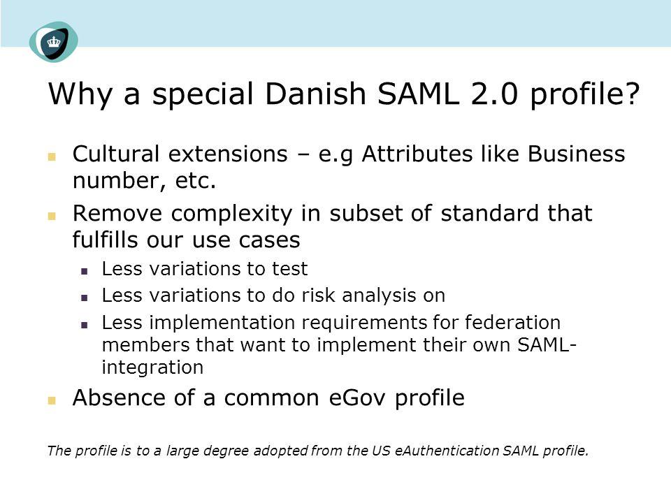 Why a special Danish SAML 2.0 profile.