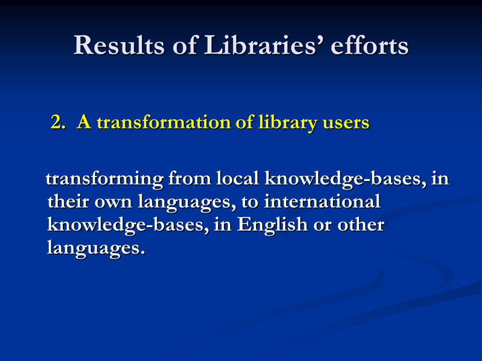 Results of Libraries' efforts 2. A transformation of library users 2.