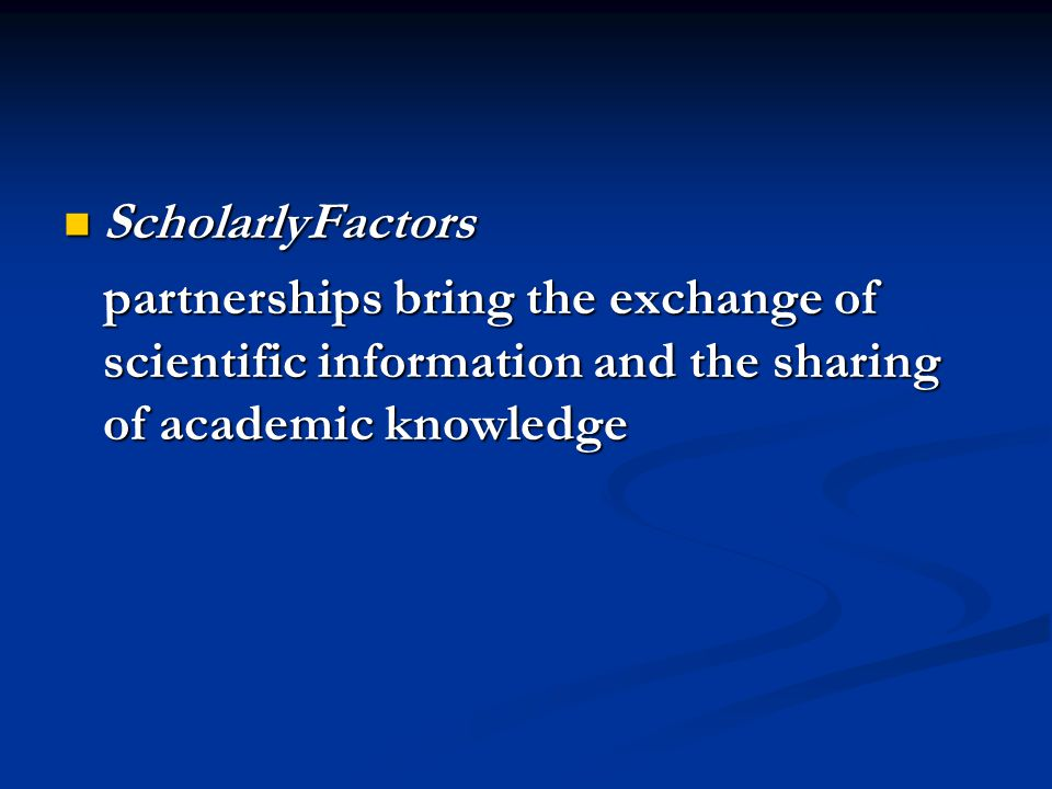 ScholarlyFactors ScholarlyFactors partnerships bring the exchange of scientific information and the sharing of academic knowledge partnerships bring the exchange of scientific information and the sharing of academic knowledge