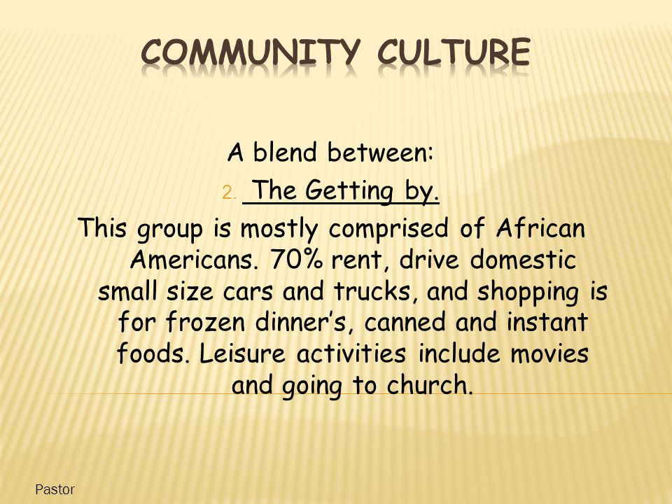 A blend between: 2. The Getting by. This group is mostly comprised of African Americans.