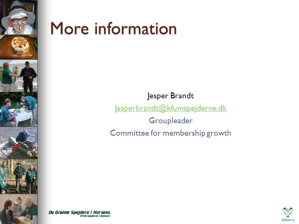 More information Jesper Brandt Jesperbrandt@kfumspejderne.dk Groupleader Committee for membership growth