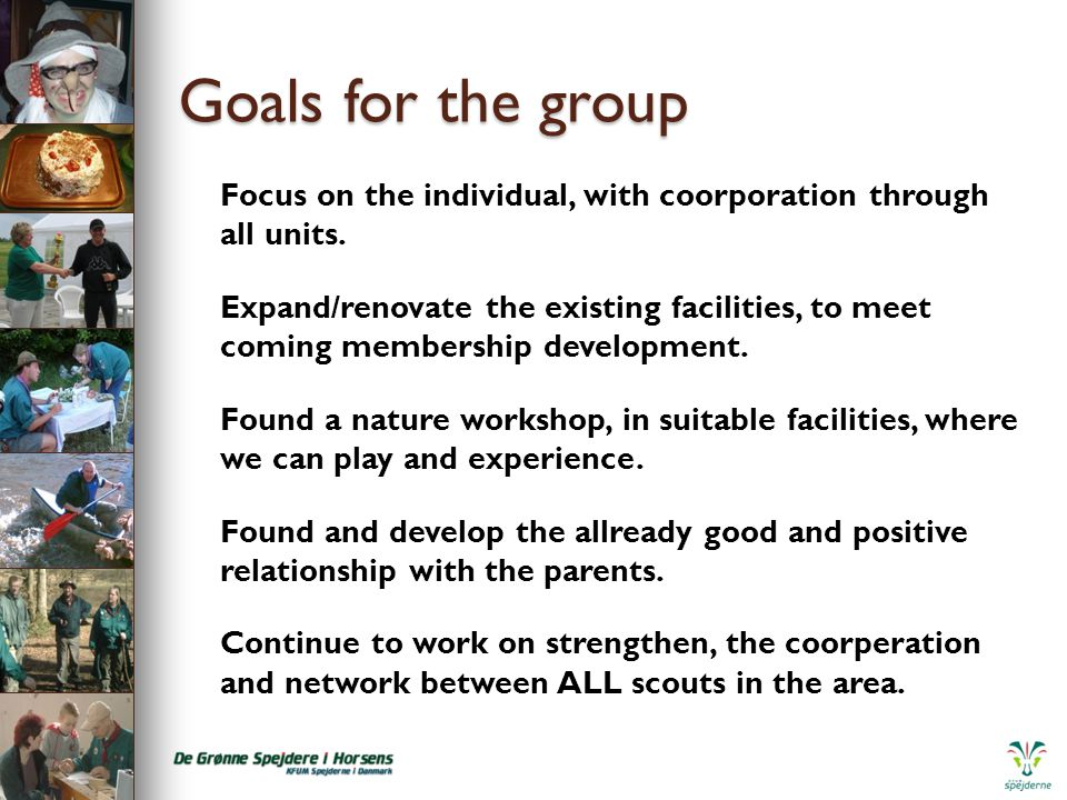 Goals for the group Focus on the individual, with coorporation through all units.