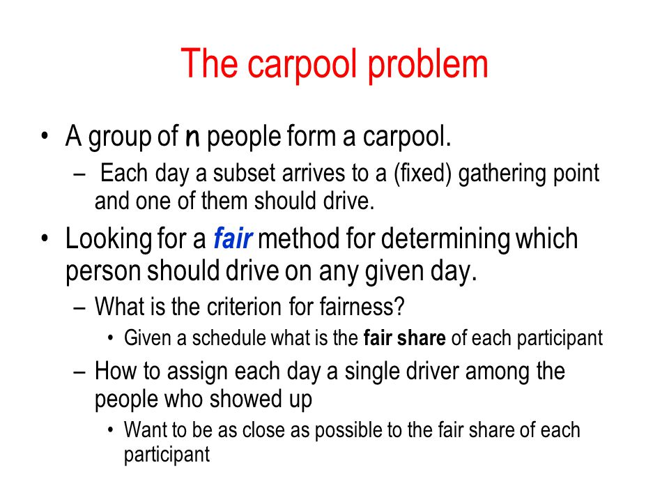 The carpool problem A group of n people form a carpool.