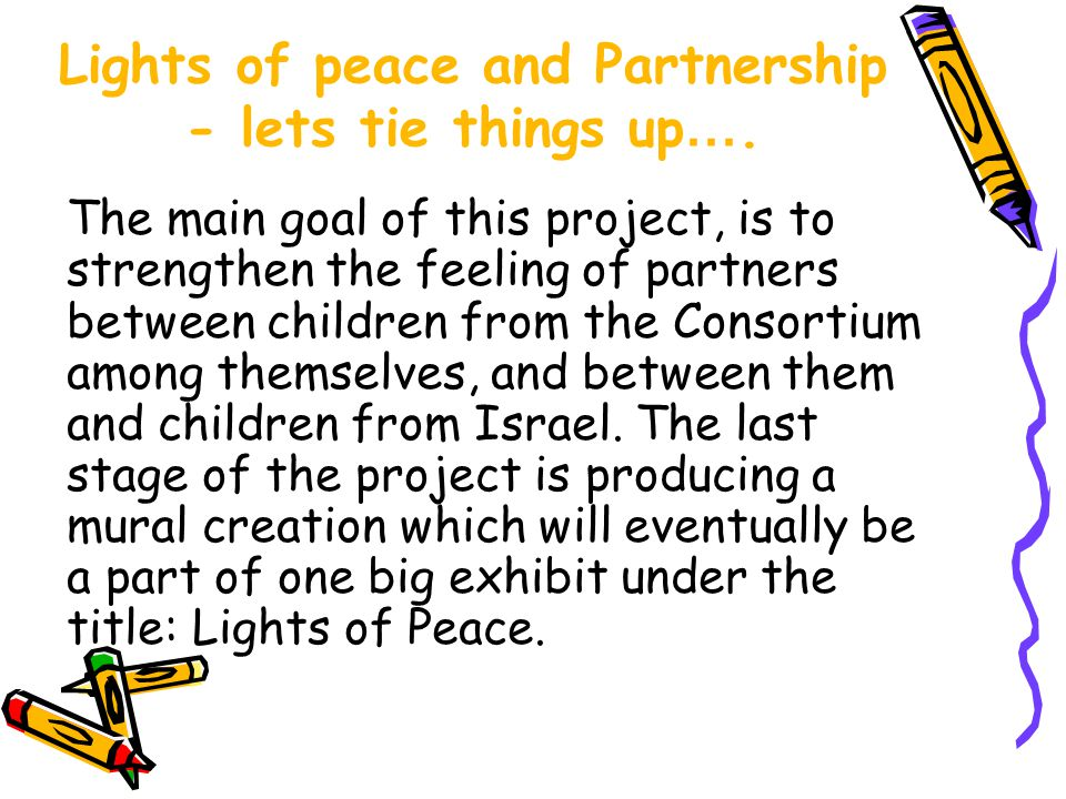 Lights of peace and Partnership - lets tie things up ….