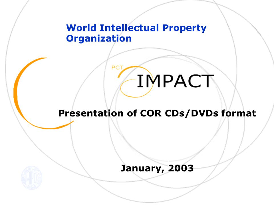 Presentation of COR CDs/DVDs format January, 2003 World Intellectual Property Organization