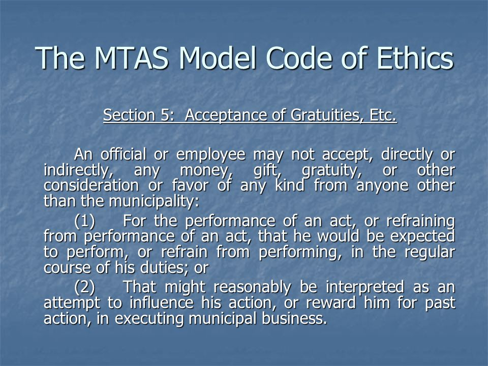 The MTAS Model Code of Ethics Section 5: Acceptance of Gratuities, Etc.