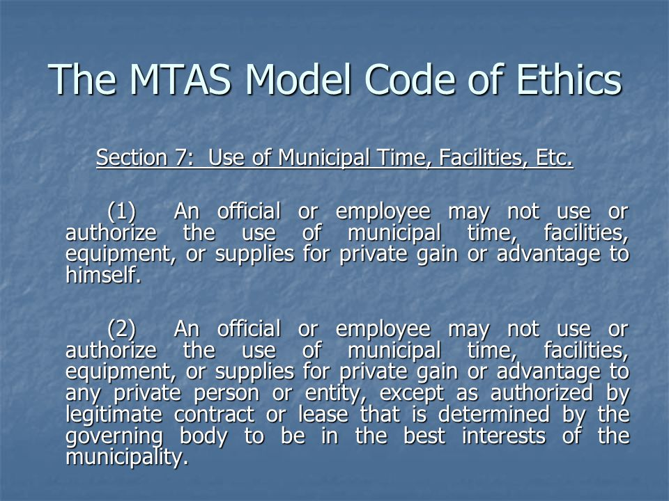 The MTAS Model Code of Ethics Section 7: Use of Municipal Time, Facilities, Etc.
