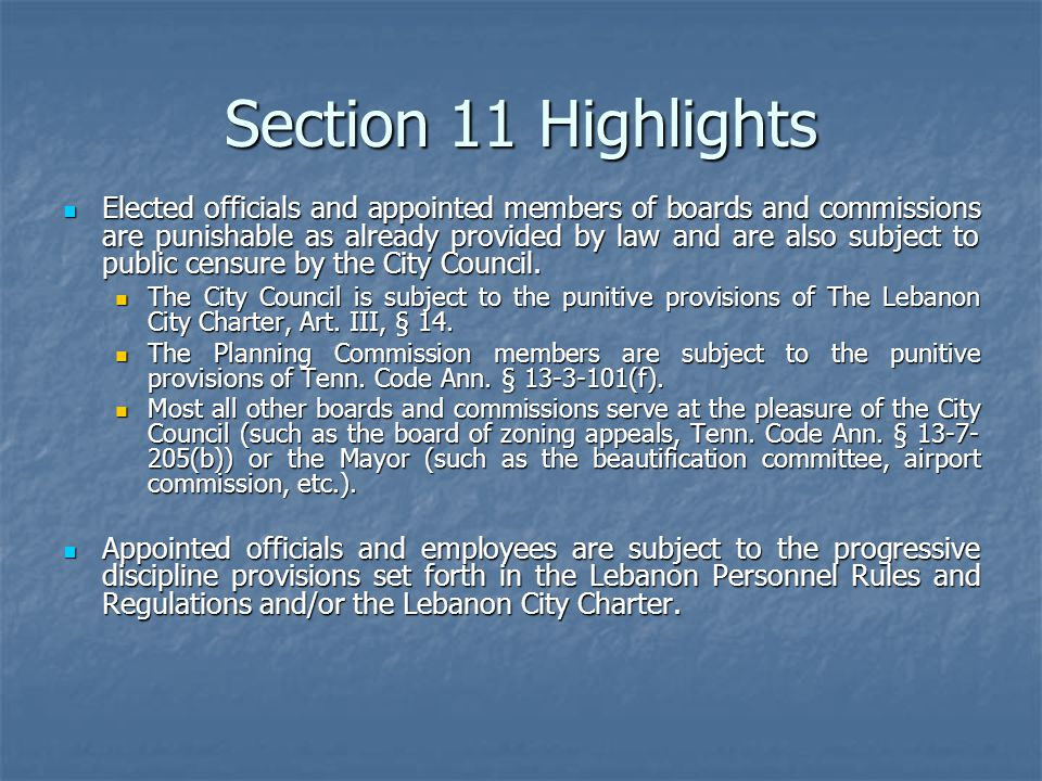 Section 11 Highlights Elected officials and appointed members of boards and commissions are punishable as already provided by law and are also subject to public censure by the City Council.