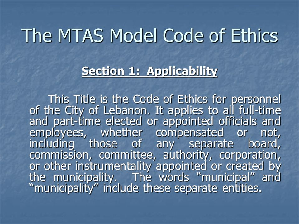 The MTAS Model Code of Ethics Section 1: Applicability This Title is the Code of Ethics for personnel of the City of Lebanon.