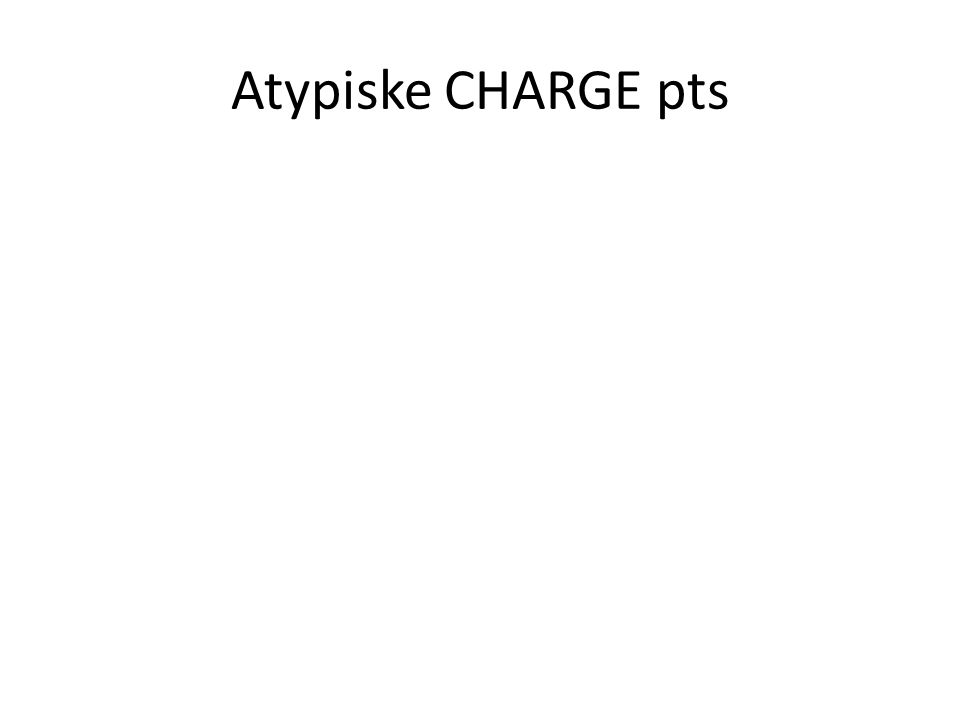 Atypiske CHARGE pts