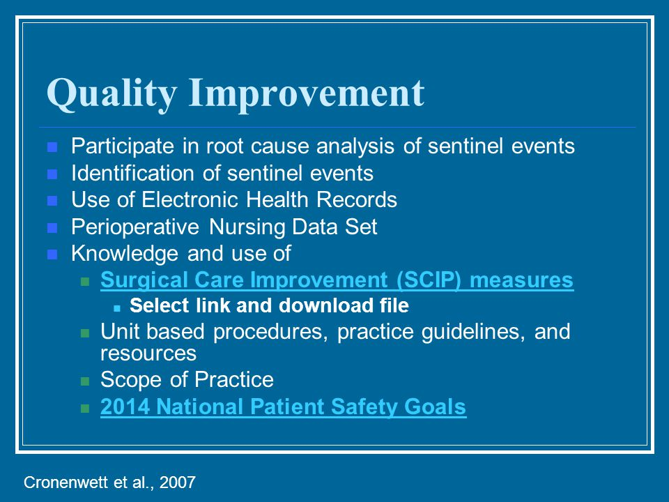 Quality Improvement Participate in root cause analysis of sentinel events Identification of sentinel events Use of Electronic Health Records Periopera