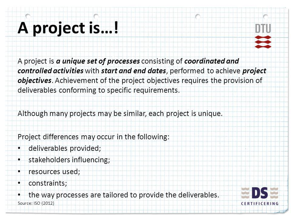 A project is….