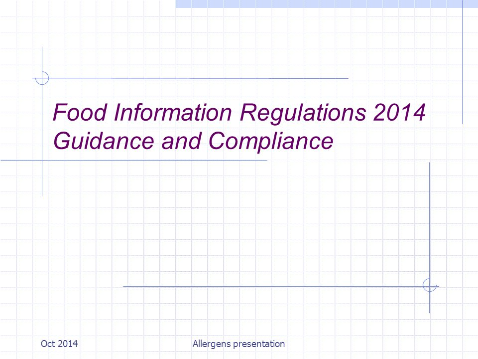 Oct 2014Allergens presentation Food Information Regulations 2014 Guidance and Compliance