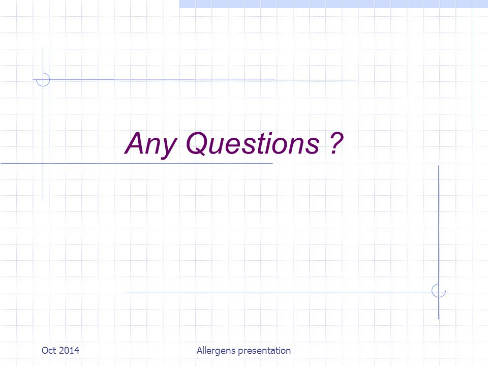 Oct 2014Allergens presentation Any Questions