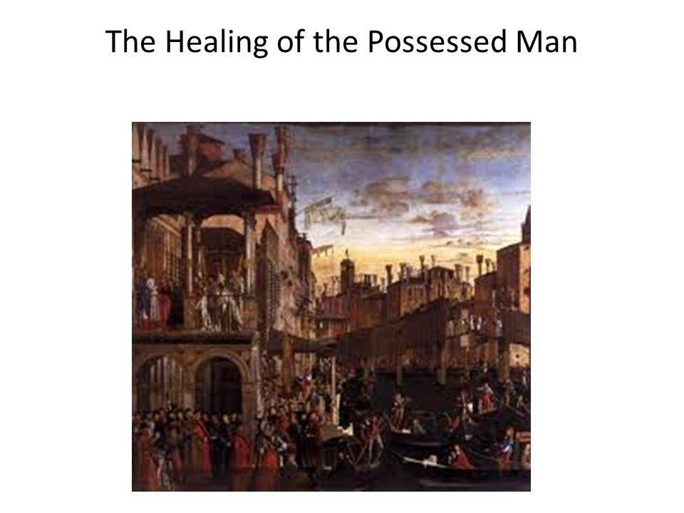 The Healing of the Possessed Man