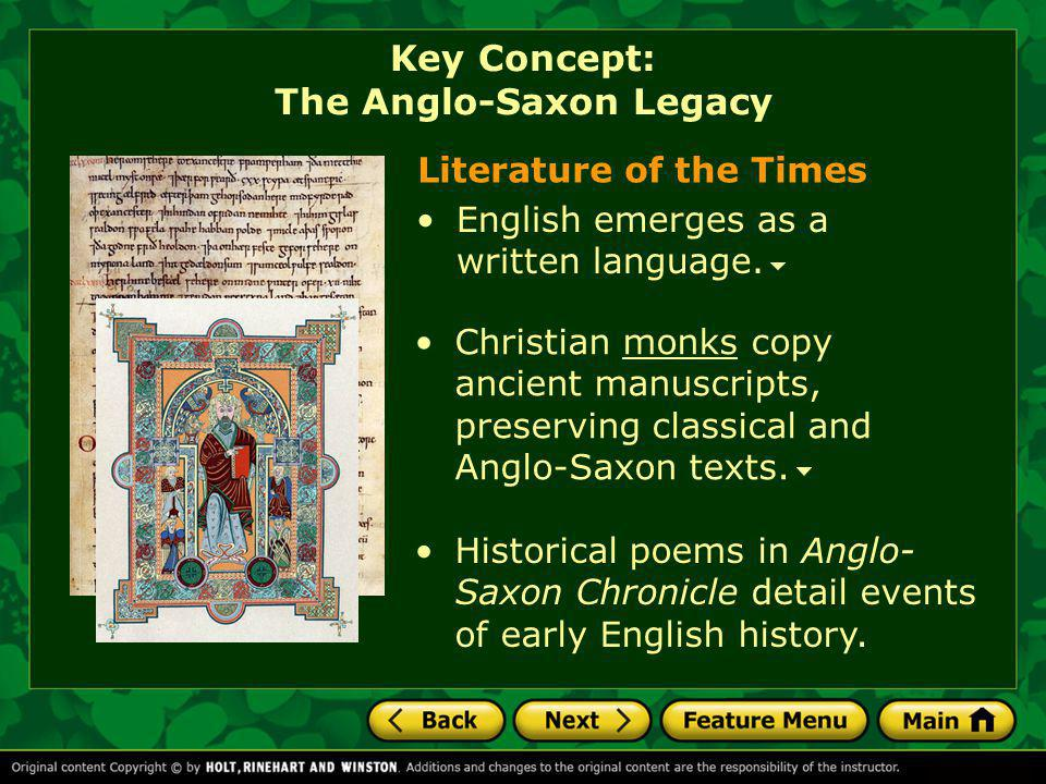 Christian monks copy ancient manuscripts, preserving classical and Anglo-Saxon texts.monks Literature of the Times English emerges as a written langua