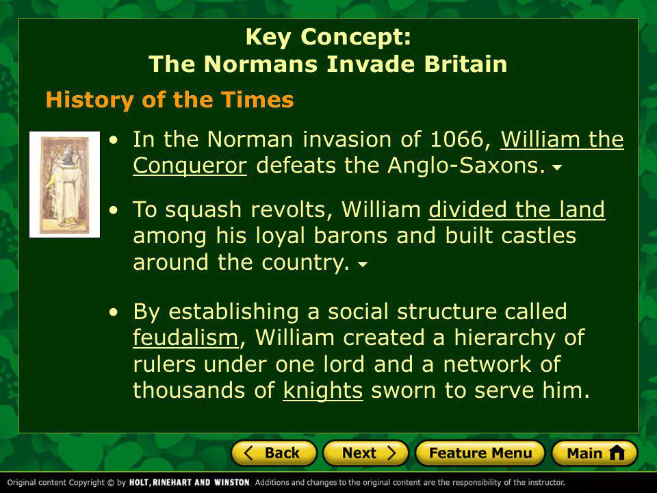 By establishing a social structure called feudalism, William created a hierarchy of rulers under one lord and a network of thousands of knights sworn