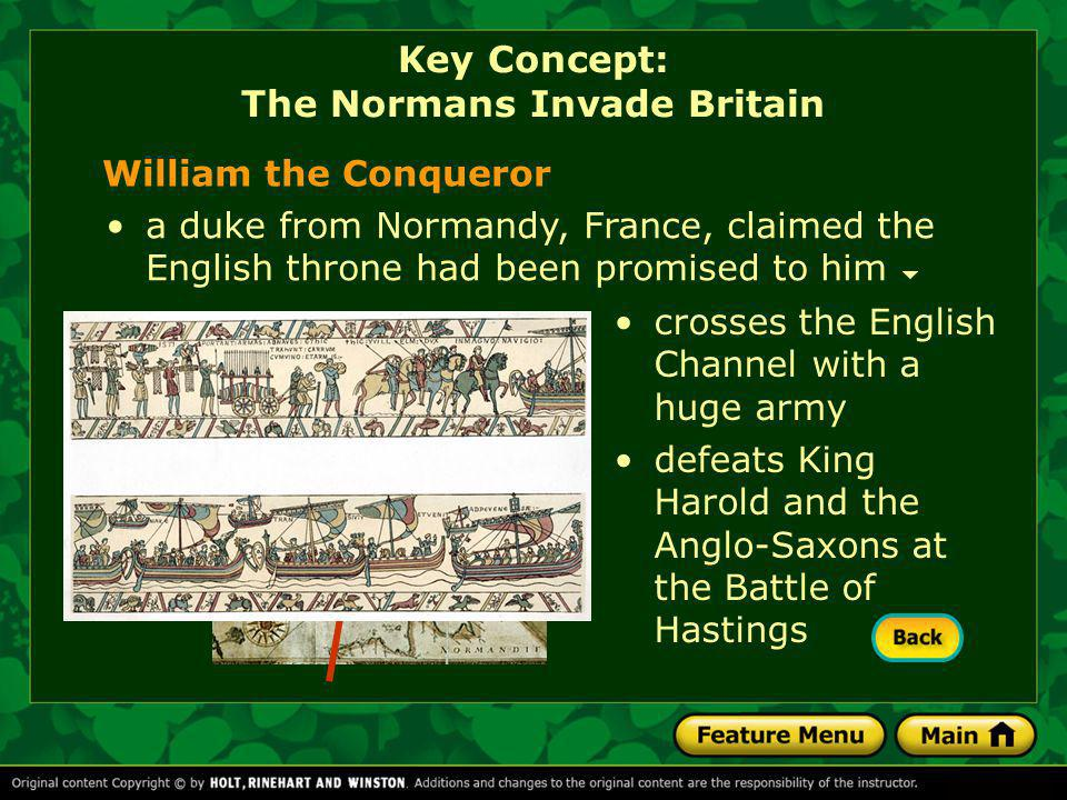 a duke from Normandy, France, claimed the English throne had been promised to him William the Conqueror crosses the English Channel with a huge army d