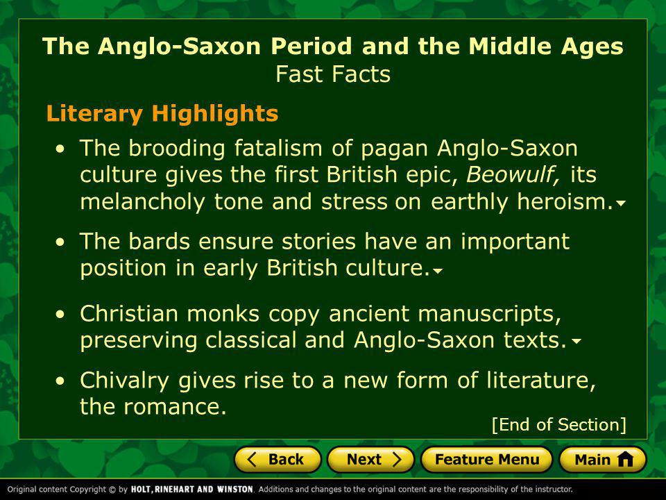 Literary Highlights The bards ensure stories have an important position in early British culture. The brooding fatalism of pagan Anglo-Saxon culture g