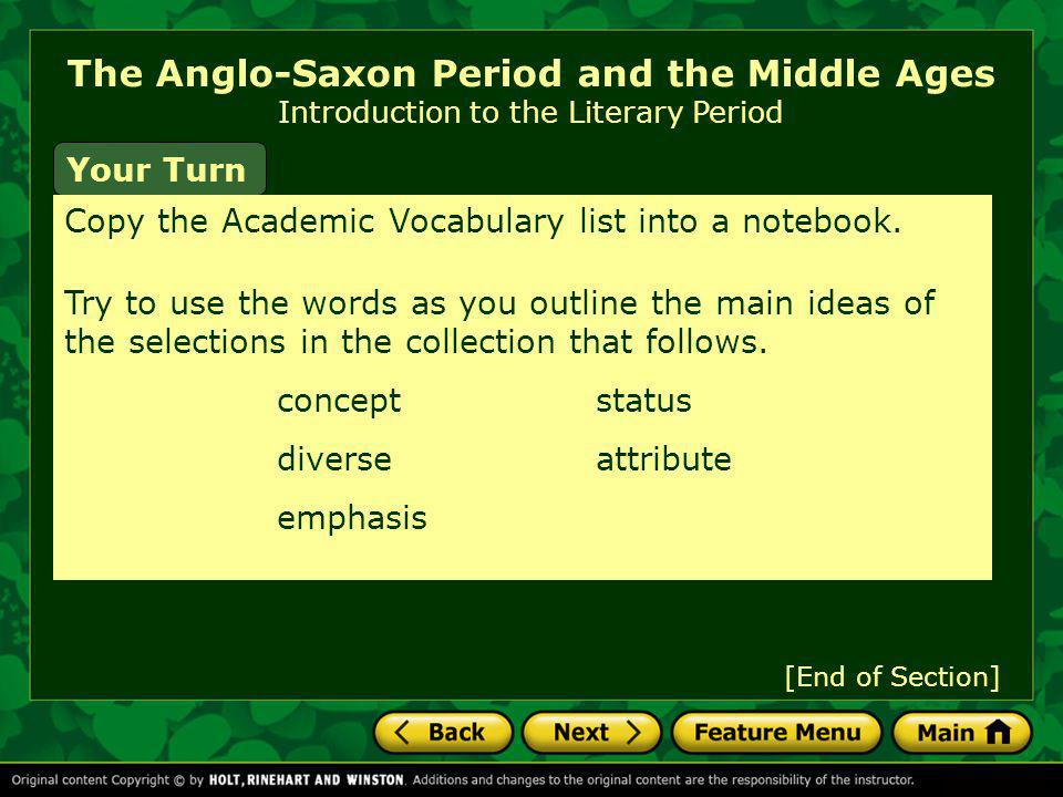 Your Turn Copy the Academic Vocabulary list into a notebook. [End of Section] Try to use the words as you outline the main ideas of the selections in