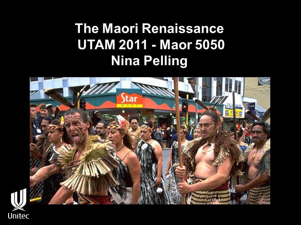The Maori Renaissance UTAM 2011 - Maor 5050 Nina Pelling