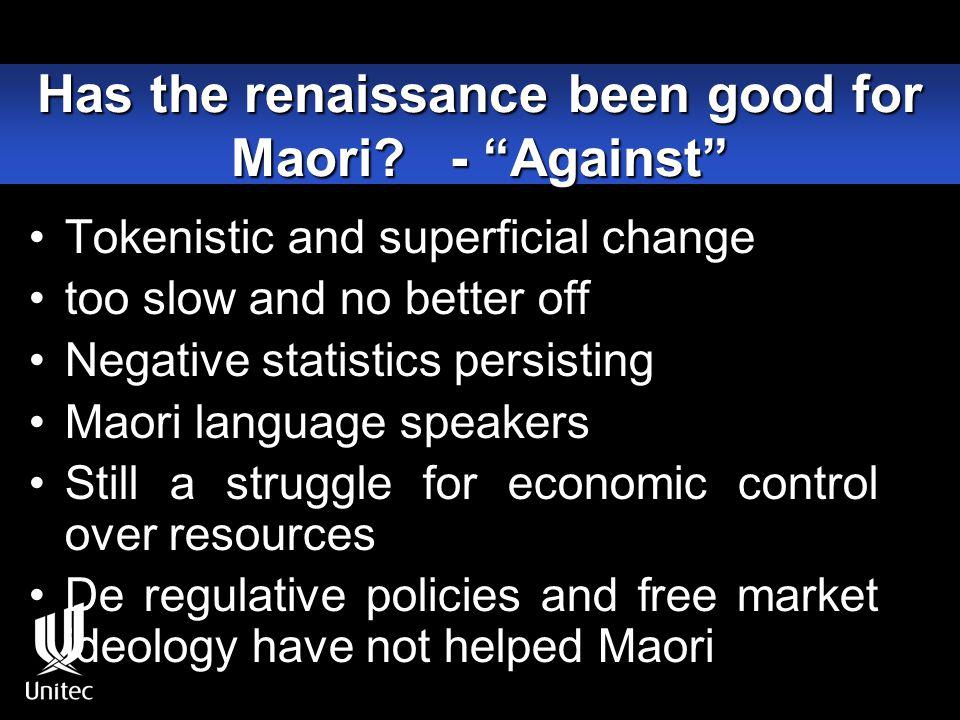 Has the renaissance been good for Maori.