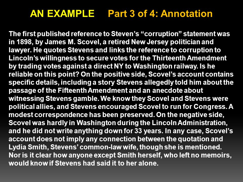 AN EXAMPLE Part 3 of 4: Annotation The first published reference to Steven's corruption statement was in 1898, by James M.