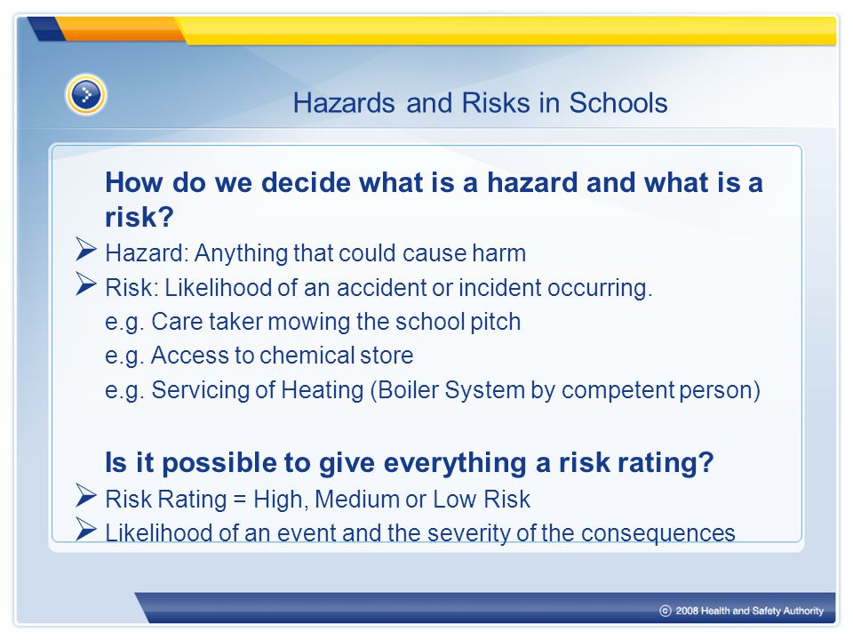 Hazards and Risks in Schools How do we decide what is a hazard and what is a risk.