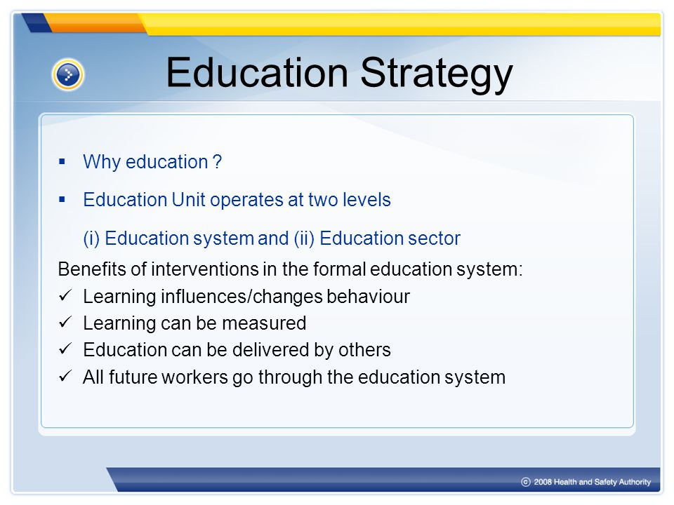 Education Strategy  Why education .