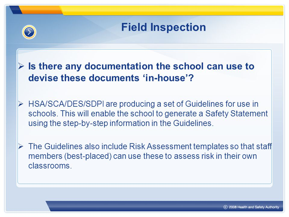 Field Inspection  Is there any documentation the school can use to devise these documents 'in-house'.
