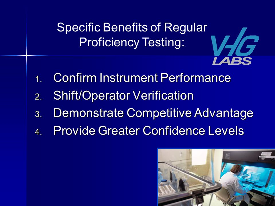 Specific Benefits of Regular Proficiency Testing: 1.