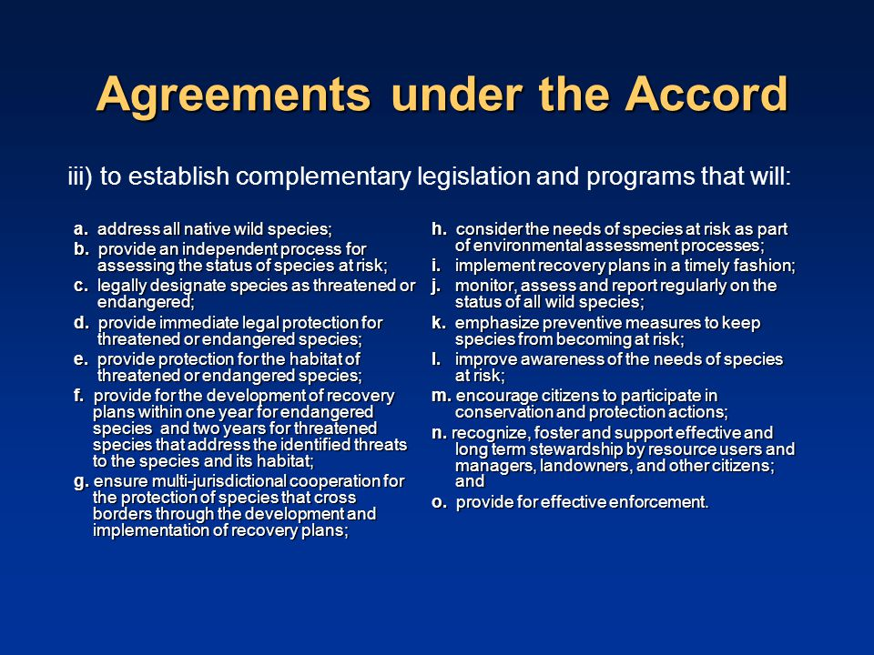 Agreements under the Accord a. address all native wild species; b.