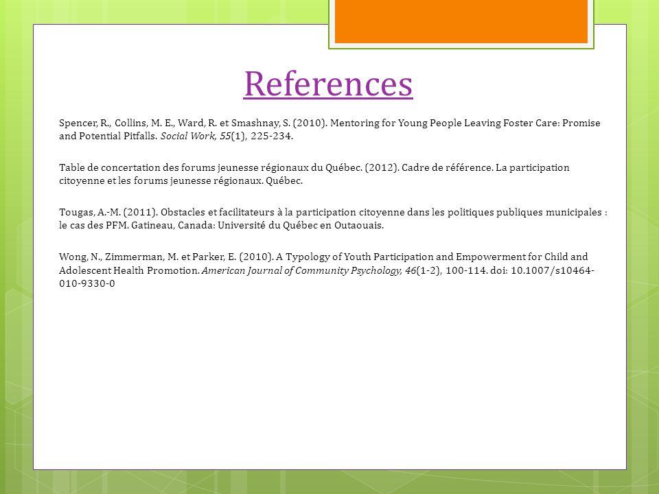 References Spencer, R., Collins, M. E., Ward, R. et Smashnay, S.